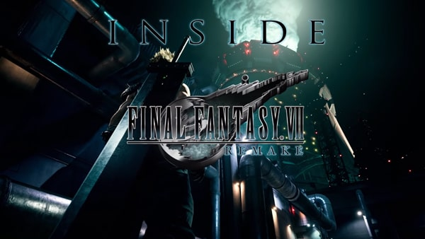 INSIDE FINAL FANTASY VII REMAKE EPISODE3