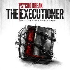 サイコブレイク・The Executioner(ザ・エクセキューショナー)